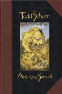 AMERICAN SURREAL by Todd Schorr